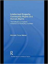 Marcelin Tonye Mahop - Intellectual Property, Community Rights and Human Rights: The Biological and Genetic Resources of Developing Countries