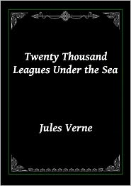 Jules Verne - 20,000 Leagues Under the Sea: Sci fi Adventure Classic