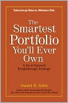 Book Cover Image. Title: The Smartest Portfolio You'll Ever Own:  A Do-It-Yourself Breakthrough Strategy, Author: by Daniel R. Solin