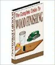 Kathy Johnson - The Complete Guide To Wood Finishing (140 page ebook)