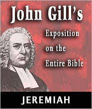 John Gill - John Gill's Exposition on the Entire Bible-Book of Jeremiah