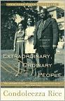 Book Cover Image. Title: Extraordinary, Ordinary People, Author: by Condoleezza Rice