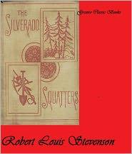 Stevenson, R. L. - The Silverado Squatters ( Classic Short Story) by Robert Louis Stevenson