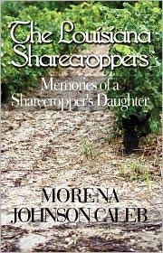 Morena Caleb - The Louisiana Sharecroppers