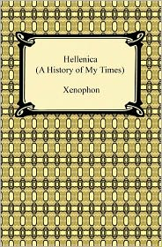 Xenophon - Hellenica (A History of My Times)