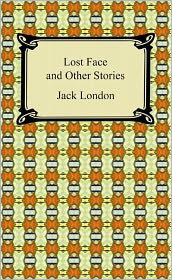 Jack London - Lost Face and Other Stories