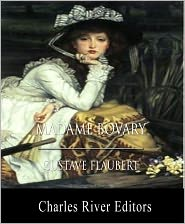 Eleanor Marx-Aveling (Translator), Charles River Editors (Introduction) Gustave Flaubert - Madame Bovary (Illustrated with Original Commentary)