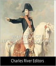 Louis Antoine Fauvelet de Bourrienne - The Memoirs of Napoleon Bonaparte (Illustrated with Original Commentary)