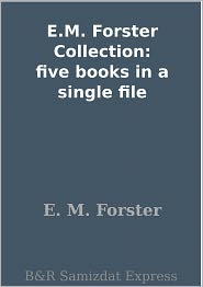 E. M. Forster - E.M. Forster Collection: five books in a single file