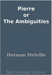 Herman melville - Pierre or The Ambiguities