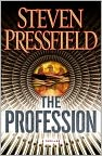 Book Cover Image. Title: The Profession, Author: by Steven Pressfield