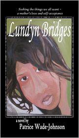 Patrice Johnson - Lundyn Bridges: seeking the things we all want