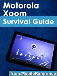 Toly K - Motorola Xoom Survival Guide (Mobi Manuals)