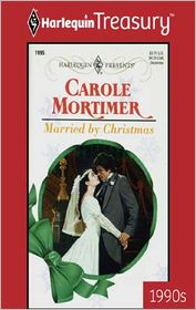 Carole Mortimer - Married By Christmas