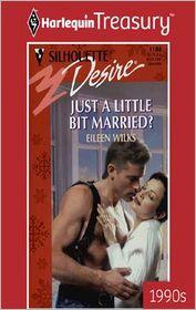 Eileen Wilks - Just a Little Bit Married?