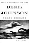 Book Cover Image. Title: Train Dreams, Author: by Denis  Johnson