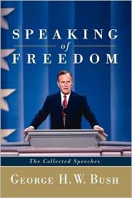 George H.W. Bush - Speaking of Freedom