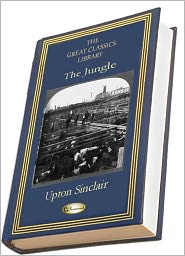 Upton Sinclair - The Jungle (THE GREAT CLASSICS LIBRARY)