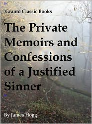 James Hogg - The Private Memoirs and Confessions of a Justified Sinner by James Hogg