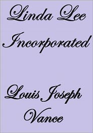 Louis Joseph Vance - LINDA LEE INCORPORATED