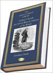 Jonathan Swift - Gulliver's Travels into Several Remote Nations of the World (THE GREAT CLASSICS LIBRARY)