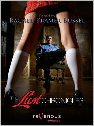 Rachel Kramer Bussel - The Lust Chronicles Anthology