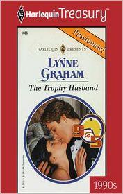 Lynne Graham - The Trophy Husband