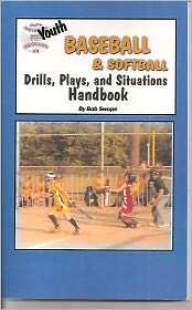 Buy baseball softball drills - Youth Baseball & Softball Drills, Plays, and Situations Handbook
