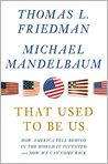 Book Cover Image. Title: That Used to Be Us: How America Fell Behind in the World It Invented and How We Can Come Back, Author: by Thomas L. Friedman