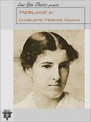 Charlotte Perkins Gilman - Herland (Unabridged Edition)