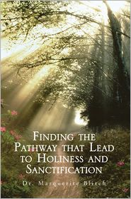 Dr. Marquerite Blitch - Finding the Pathway that Lead to Holiness and Sanctification