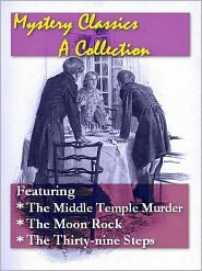 John Buchan, J. S. Fletcher, Arthur J. Rees J.M. Francis (Editor) - Mystery Classics, A Collection — The Middle Temple Murder, The Moon Rock, and The Thirty-nine Steps