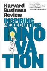 Harvard Business Review - Harvard Business Review on Inspiring & Executing Innovation
