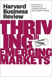 Harvard Business Review - Harvard Business Review on Thriving in Emerging Markets