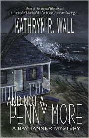 Kathryn R. Wall - And Not A Penny More