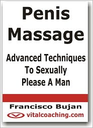 Francisco Bujan - Penis Massage - Advanced Techniques To Sexually Please A Man