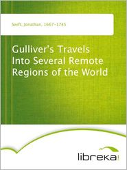 Jonathan Swift - Gulliver's Travels Into Several Remote Regions of the World