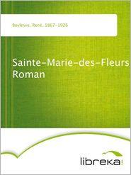 René Boylesve - Sainte-Marie-des-Fleurs Roman