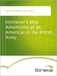 James Norman Hall - Kitchener's Mob Adventures of an American in the British Army