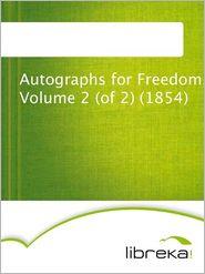 MVB E-Books - Autographs for Freedom, Volume 2 (of 2) (1854)
