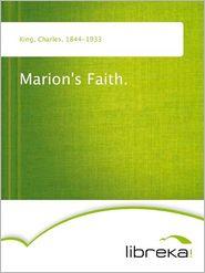 Charles King - Marion's Faith.