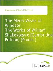 William Shakespeare - The Merry Wives of Windsor The Works of William Shakespeare [Cambridge Edition] [9 vols.]
