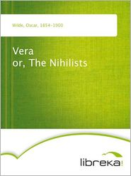 Oscar Wilde - Vera or, The Nihilists
