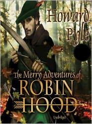 Howard Pyle. - The Merry Adventures of Robin Hood (Full Version)