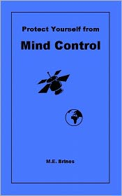 M.E. Brines - Protect Yourself from MIND CONTROL