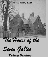 Nathaniel Hawthorne - The House of the Seven Gables ( Classics Series) by Nathaniel Hawthorne