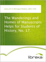 M. R. (Montague Rhodes) James - The Wanderings and Homes of Manuscripts Helps for Students of History, No. 17.