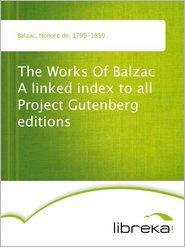 Honore de Balzac - The Works Of Balzac A linked index to all Project Gutenberg editions
