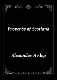 Alexander Hislop - Proverbs of Scotland