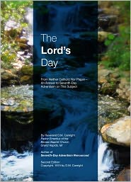 Benard Campomanes (Editor), Bridget Campomanes (Illustrator) D.M. Canright - The Lord's Day From Neither Catholics nor Pagans An Answer to Seventh-Day Adventism on this Subject